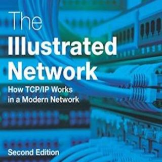 The Illustrated Network- How TCP:IP Works in a Modern Network