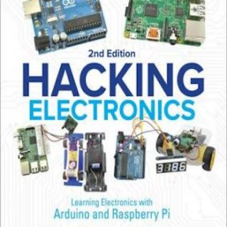 Hacking Electronics- Learning Electronics with Arduino and Raspberry Pi