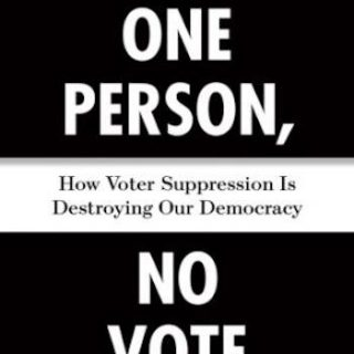 One Person, No Vote- How Voter Suppression Is Destroying Our Democracy