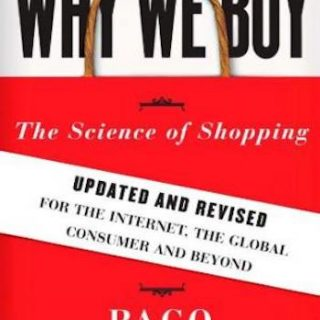 Why We Buy- The Science of Shopping--Updated and Revised for the Internet, the Global Consumer, and Beyond