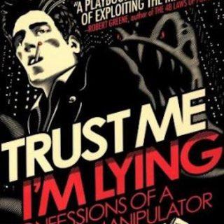 Trust Me, I'm Lying- Confessions of a Media Manipulator