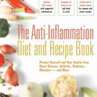 The Anti-Inflammation Diet and Recipe Book- Protect Yourself and Your Family from Heart Disease, Arthritis, Diabetes, Allergies - and More