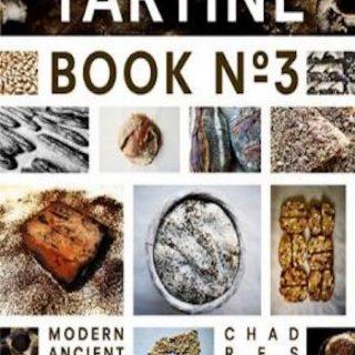 Tartine Book No. 3- Modern Ancient Classic Whole