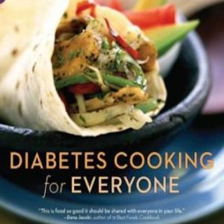 Diabetes Cooking for Everyone- 250 All-Natural, Low-Glycemic Recipes to Nourish and Rejuvenate