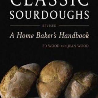 Classic Sourdoughs, Revised- A Home Baker's Handbook