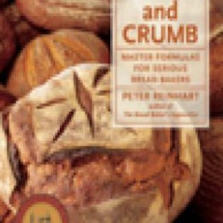 Crust and Crumb- Master Formulas for Serious Bread Bakers