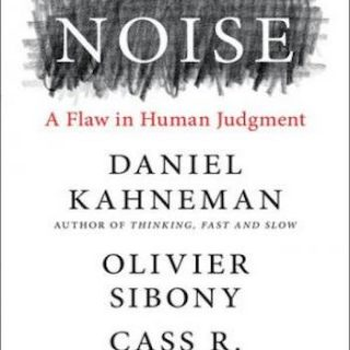 Noise- A Flaw in Human Judgment