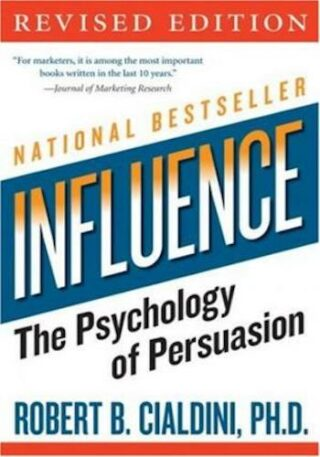 Influence - The Psychology of Persuasion (Collins Business Essentials)