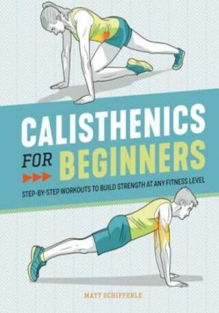 Calisthenics for Beginners- Step-by-Step Workouts to Build Strength at Any Fitness Level