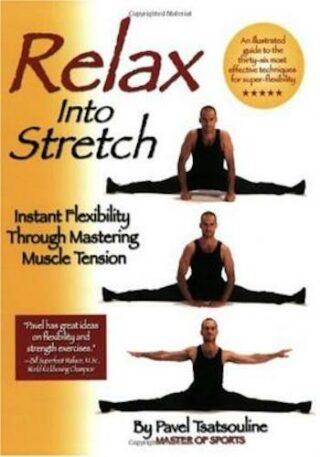 Relax into Stretch- Instant Flexibility Through Mastering Muscle Tension