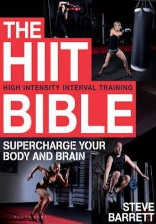 The HIIT Bible Supercharge Your Body and Brain