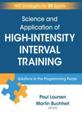 Science and Application of High-Intensity Interval Training Solutions to the Programming Puzzle