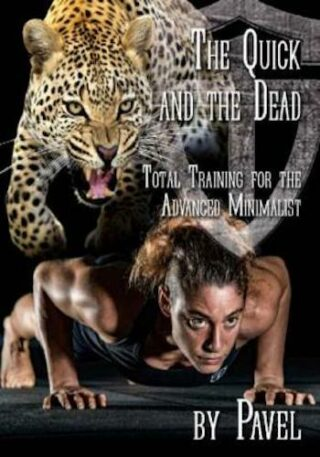 The Quick and the Dead Total Training for the Advanced Minimalist