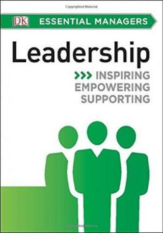 Leadership (Dk Essential Managers)