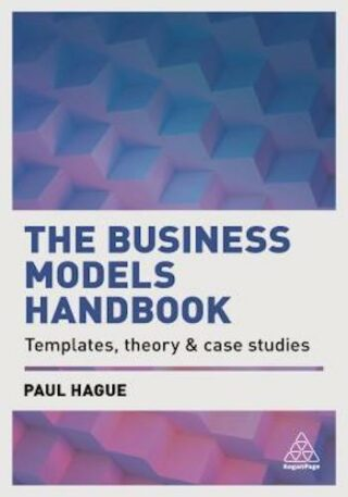 The Business Models Handbook- Templates, Theory and Case Studies