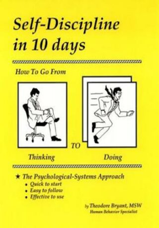 Self-Discipline in 10 Days- How to Go from Thinking to Doing
