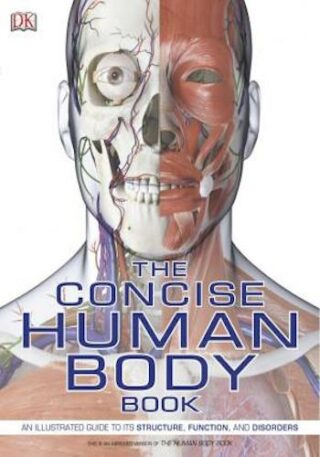 The Concise Human Body Book- An Illustrated Guide to its Structure, Function, and Disorders