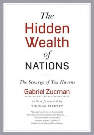 The Hidden Wealth of Nations- The Scourge of Tax Havens