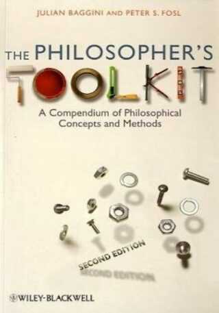 The Philosopher's Toolkit- A Compendium of Philosophical Concepts and Methods