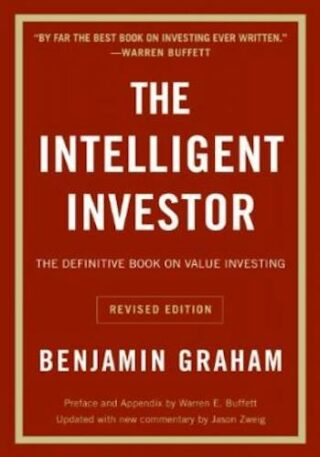 The Intelligent Investor- The Definitive Book On Value Investing, Revised Edition