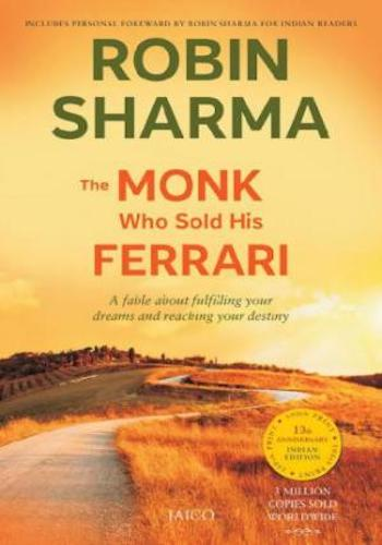 The Monk Who Sold His Ferrari- A Fable About Fulfilling Your Dreams & Reaching Your Destiny