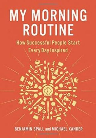 My Morning Routine- How Successful People Start Every Day Inspired