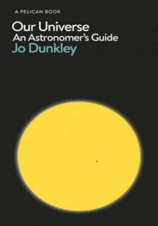 Our Universe- An Astronomer's Guide