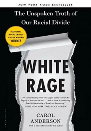 White Rage- The Unspoken Truth of Our Racial Divide