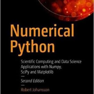 Numerical Python- Scientific Computing and Data Science Applications with Numpy, SciPy and Matplotlib