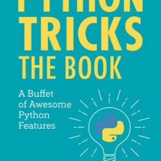 Python Tricks- A Buffet of Awesome Python Features